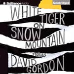 White Tiger on Snow Mountain by  David Gordon audiobook