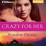 Crazy for Her by  Sandra Owens audiobook