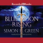 Blue Moon Rising by  Simon R. Green audiobook