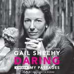 Daring: My Passages by  Gail Sheehy audiobook