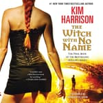 The Witch with No Name by  Kim Harrison audiobook