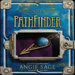 TodHunter Moon, Book One: PathFinder by  Angie Sage audiobook