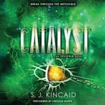 Catalyst by  S. J. Kincaid audiobook