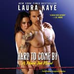 Hard to Come By by  Laura Kaye audiobook