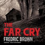 The Far Cry by  Fredric Brown audiobook