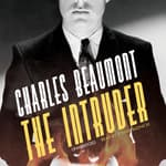 The Intruder by  Charles Beaumont audiobook