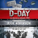 D-Day by  Rick Atkinson audiobook