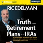 The Truth About Retirement Plans and IRAs by  Ric Edelman audiobook