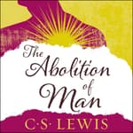 The Abolition of Man by  C. S. Lewis audiobook