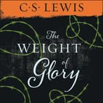 Weight of Glory by  C. S. Lewis audiobook