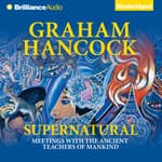 Supernatural by  Graham Hancock audiobook