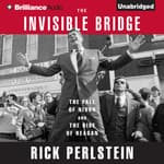 The Invisible Bridge by  Rick Perlstein audiobook