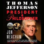 Thomas Jefferson: President and Philosopher by  Jon Meacham audiobook