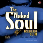 The Naked Soul of Iceberg Slim by  Iceberg Slim audiobook