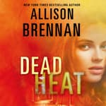 Dead Heat by  Allison Brennan audiobook