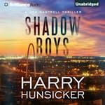Shadow Boys by  Harry Hunsicker audiobook