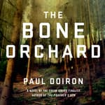 The Bone Orchard by  Paul Doiron audiobook