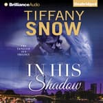 In His Shadow by  Tiffany Snow audiobook