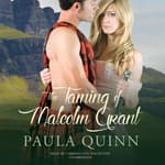 The Taming of Malcolm Grant by  Paula Quinn audiobook