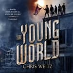 The Young World by  Chris Weitz audiobook