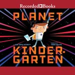 Planet Kindergarten by  Sue Ganz-Schmitt audiobook