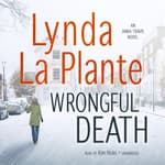 Wrongful Death by  Lynda La Plante audiobook