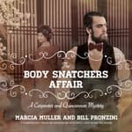 The Body Snatchers Affair by  Marcia Muller audiobook