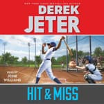 Hit & Miss by  Derek Jeter audiobook
