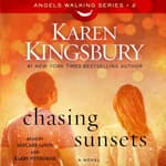 Chasing Sunsets by  Karen Kingsbury audiobook