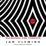 Diamonds Are Forever by  Ian Fleming audiobook