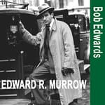 Edward R. Murrow and the Birth of Broadcast Journalism by  Bob Edwards audiobook