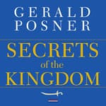 Secrets of the Kingdom by  Gerald Posner audiobook