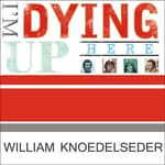 I'm Dying up Here by  William Knoedelseder audiobook
