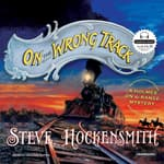 On the Wrong Track by  Steve Hockensmith audiobook