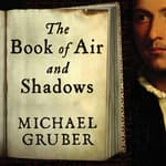 The Book of Air and Shadows by  Michael Gruber audiobook