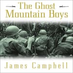 The Ghost Mountain Boys by  James Campbell audiobook