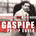 Gaspipe by  Philip Carlo audiobook