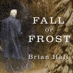 Fall of Frost by  Brian Hall audiobook