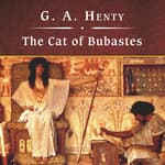 The Cat of Bubastes by  G. A. Henty audiobook