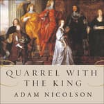 Quarrel with the King by  Adam Nicolson audiobook