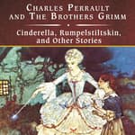 Cinderella, Rumpelstiltskin, and Other Stories by  Jacob Grimm audiobook