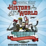 The Mental Floss History of the World by  Steve Wiegand audiobook
