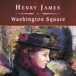 Washington Square by  Henry James audiobook