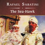 The Sea-Hawk, with eBook by  Rafael Sabatini audiobook