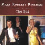 The Bat by  Mary Roberts Rinehart audiobook