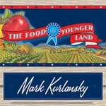 The Food of a Younger Land by  Mark Kurlansky audiobook