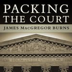 Packing the Court by  James MacGregor Burns audiobook