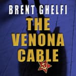 The Venona Cable by  Brent Ghelfi audiobook