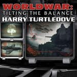 Worldwar: Tilting the Balance by  Harry Turtledove audiobook