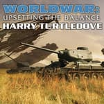 Worldwar: Upsetting the Balance by  Harry Turtledove audiobook